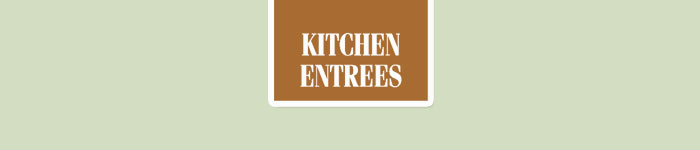 Kitchen Entrees